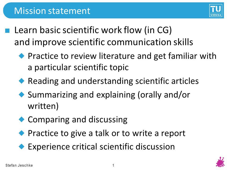 """2 Tasks (Pre)requirements """"Grundlagen Methodischen Arbeitens Basic knowledge in CG ( CG1 lecture) Attend 3 lectures: """"Wie halte ich einen Vortrag (Prof."""