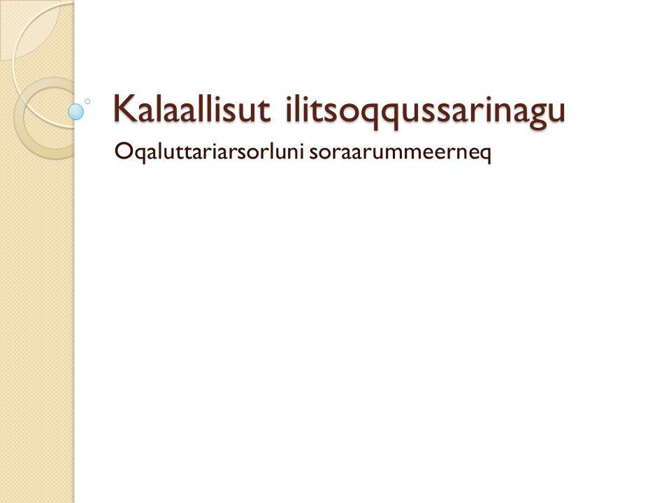 Kalaallisut ilitsoqqussarinagu Oqaluttariarsorluni soraarummeerneq