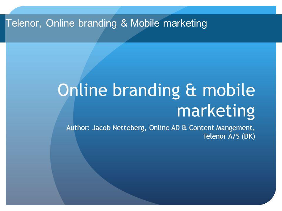 Telenor, Online branding & Mobile marketing Introduction Personal & Company presentation Telenor Online branding Banner types (product based, SIM-only & lead-generators) Brand recognition vs.