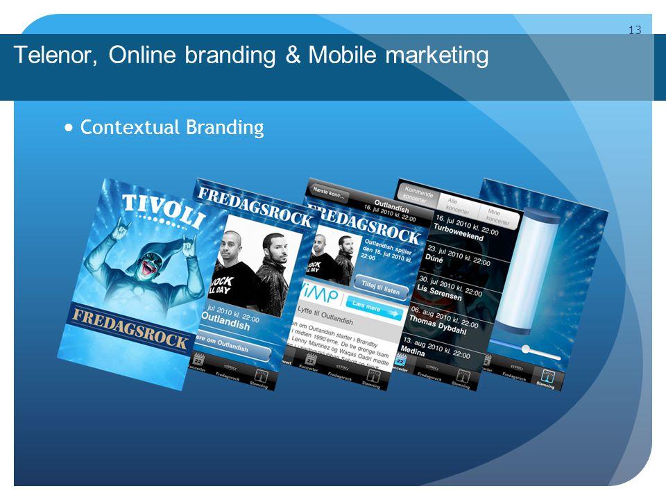 Telenor, Online branding & Mobile marketing 13 Contextual Branding