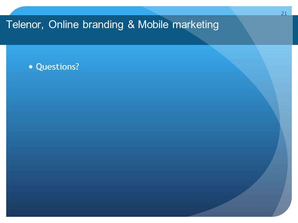 Telenor, Online branding & Mobile marketing Questions 21