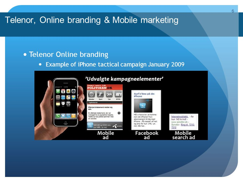 Telenor, Online branding & Mobile marketing Contextual Branding the right message, delivered at the right receiver at the right time 7