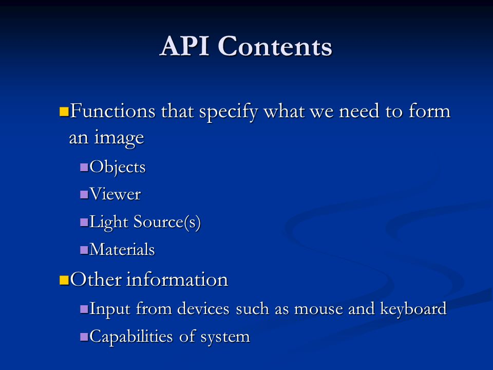 API Contents Functions that specify what we need to form an image Functions that specify what we need to form an image Objects Objects Viewer Viewer L