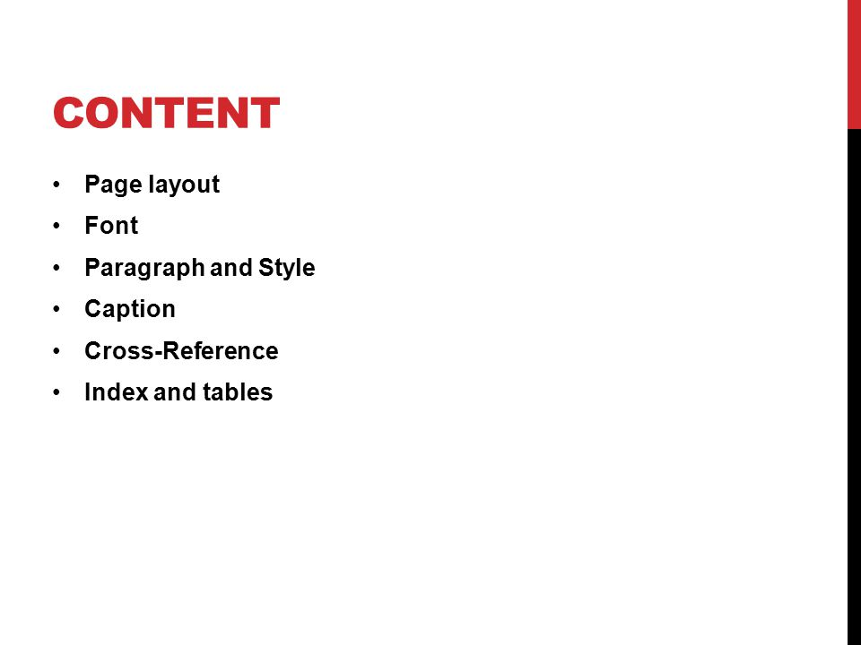 CONTENT Page layout Font Paragraph and Style Caption Cross-Reference Index and tables
