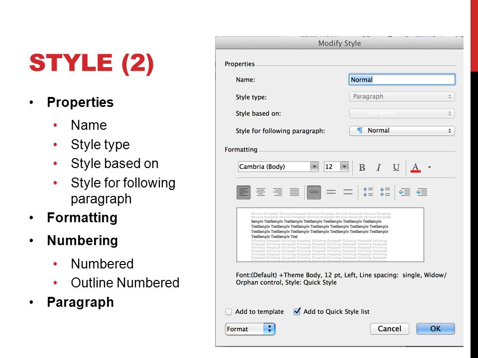 STYLE (2) Properties Name Style type Style based on Style for following paragraph Formatting Numbering Numbered Outline Numbered Paragraph