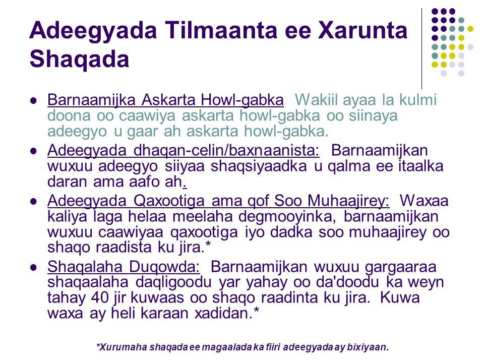 Adeegyada Tilmaanta ee Xarunta Shaqada Barnaamijka Askarta Howl-gabka Wakiil ayaa la kulmi doona oo caawiya askarta howl-gabka oo siinaya adeegyo u gaar ah askarta howl-gabka.