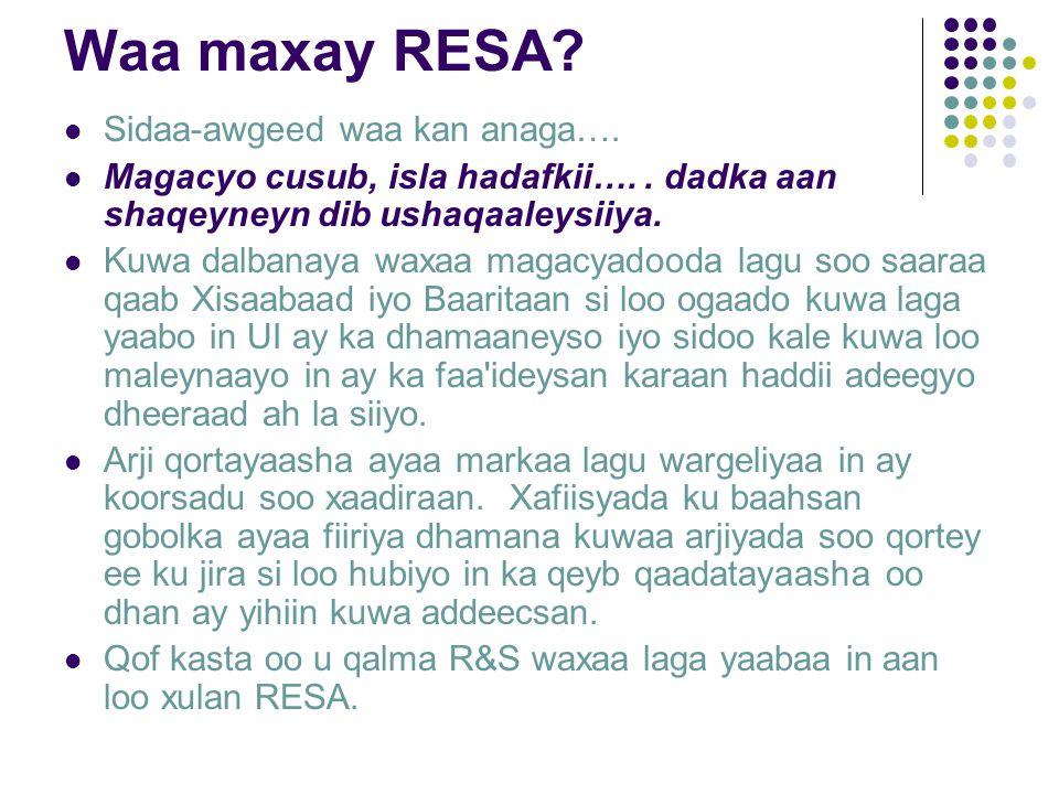 Waa maxay RESA. Sidaa-awgeed waa kan anaga…. Magacyo cusub, isla hadafkii…..