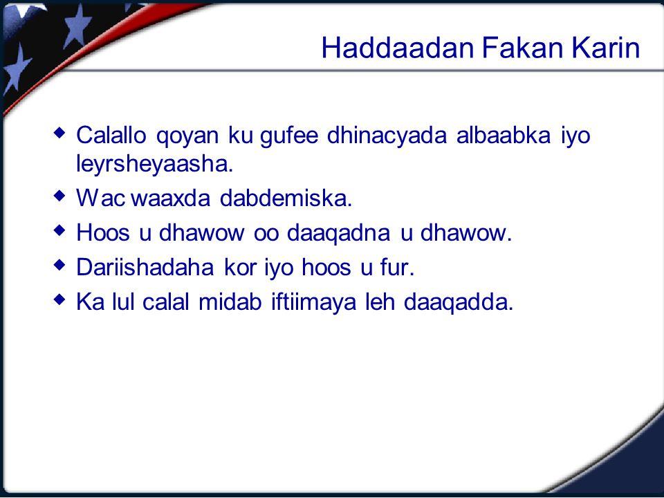 Haddaadan Fakan Karin  Calallo qoyan ku gufee dhinacyada albaabka iyo leyrsheyaasha.