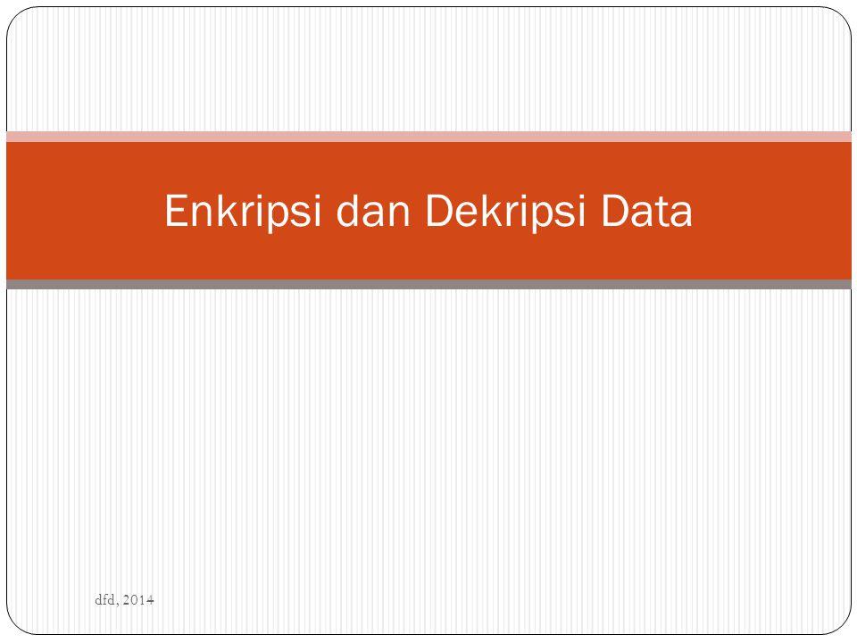 Enkripsi dan Dekripsi Data dfd, 2014