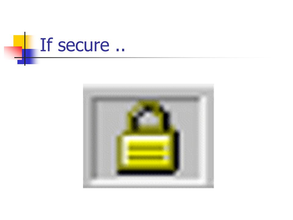 If secure..