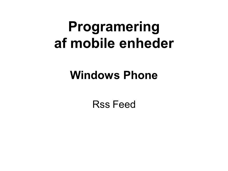 Programering af mobile enheder Windows Phone Rss Feed