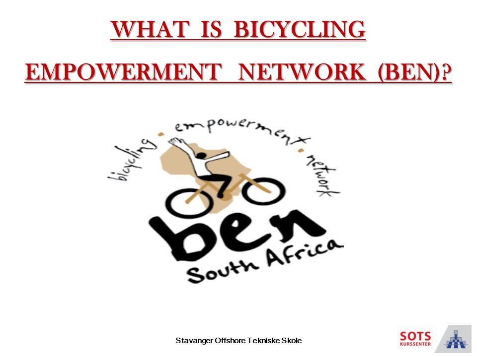 Stavanger Offshore Tekniske Skole WHAT IS BICYCLING EMPOWERMENT NETWORK (BEN)