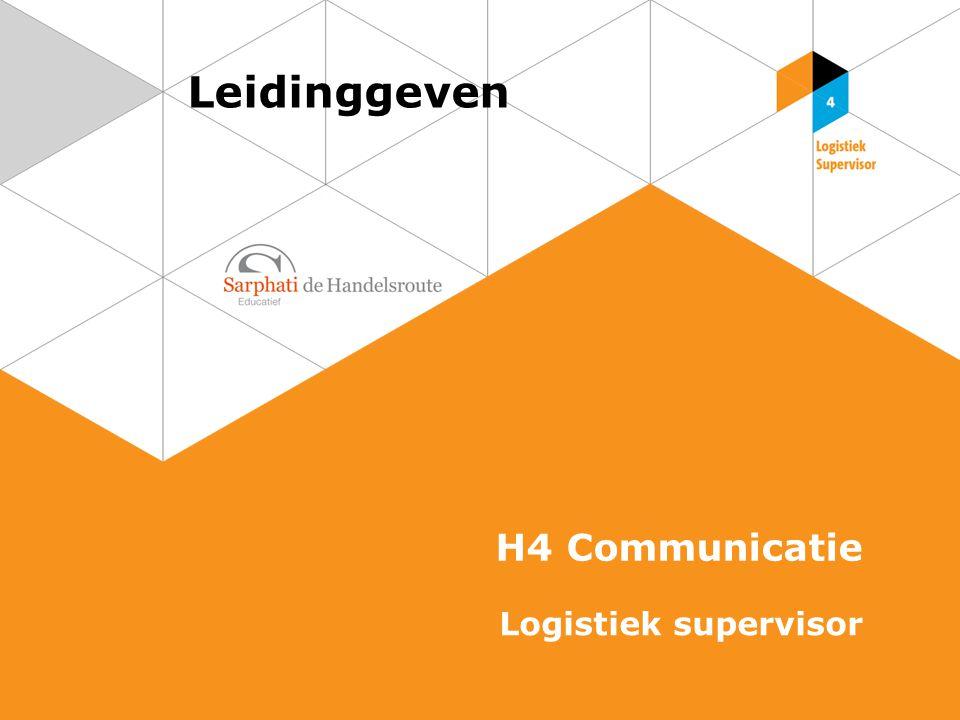Leidinggeven H4 Communicatie Logistiek supervisor