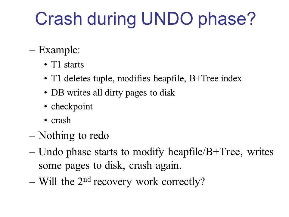 Crash during UNDO phase.
