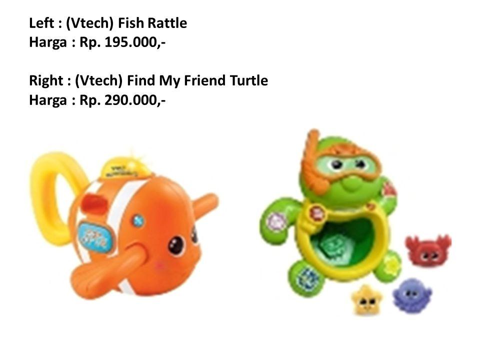 Left : (Vtech) Bubble Fun Musical Octopus Harga : Rp.