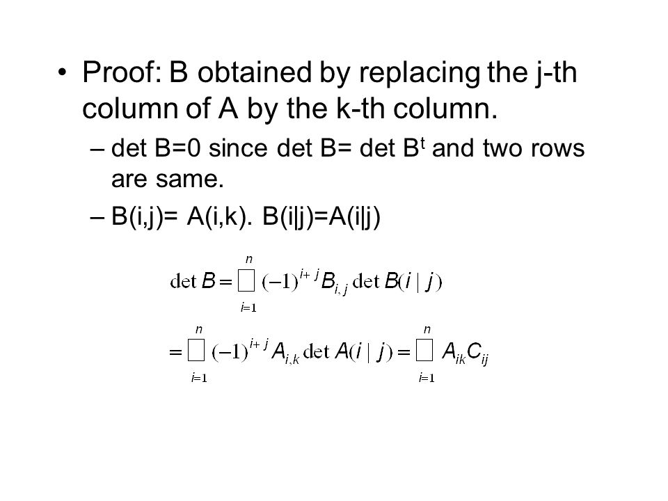 Proof: B obtained by replacing the j-th column of A by the k-th column.