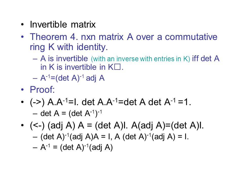 Invertible matrix Theorem 4.nxn matrix A over a commutative ring K with identity.