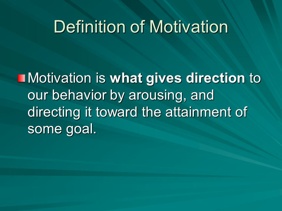A Model of Motivation Needs and Drives Tension Effort  Performance  Rewards EnvironmentOpportunity Goals and Incentives Contoh : Internal need and drive : need for food  tension : hunger  examine surrounding  external incentive (food) effort to achieve goal Need Satisfaction