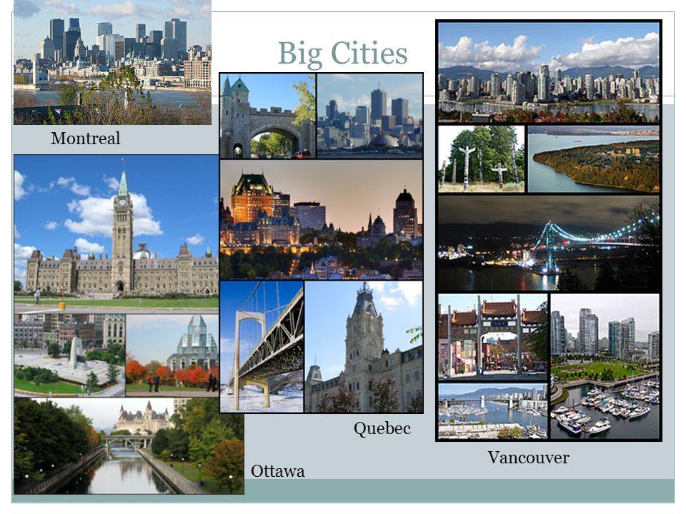 Big Cities Vancouver Quebec Ottawa Montreal