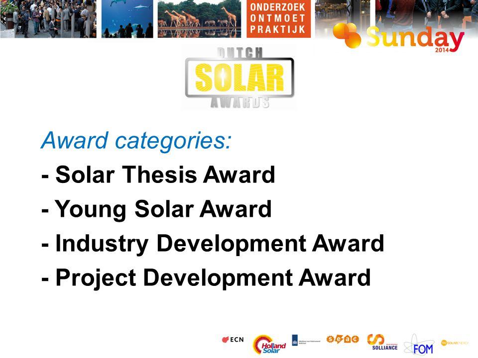 Award categories: - Solar Thesis Award - Young Solar Award - Industry Development Award - Project Development Award
