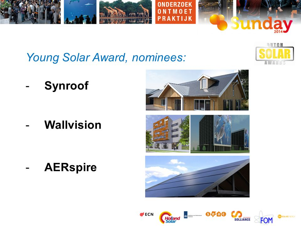 Young Solar Award, nominees: -Synroof -Wallvision -AERspire