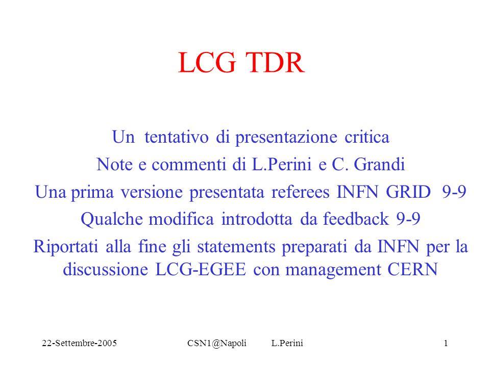 22-Settembre-2005CSN1@Napoli L.Perini1 LCG TDR Un tentativo di presentazione critica Note e commenti di L.Perini e C.