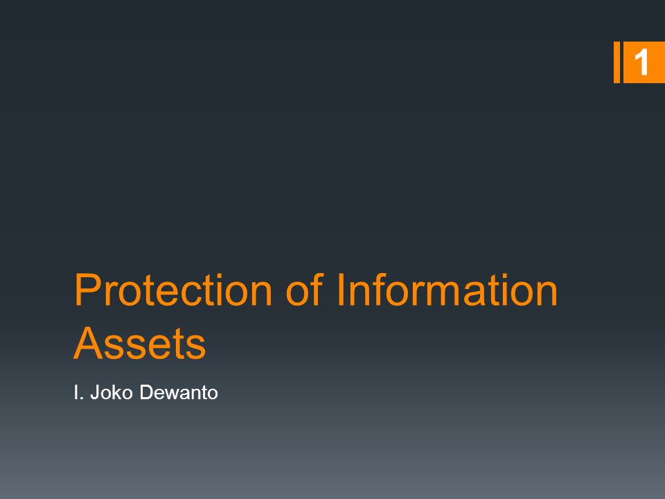 Protection of Information Assets I. Joko Dewanto 1