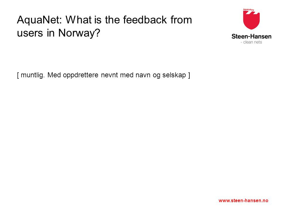 www.steen-hansen.no AquaNet: What is the feedback from users in Norway.