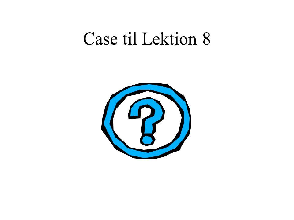Case til Lektion 8