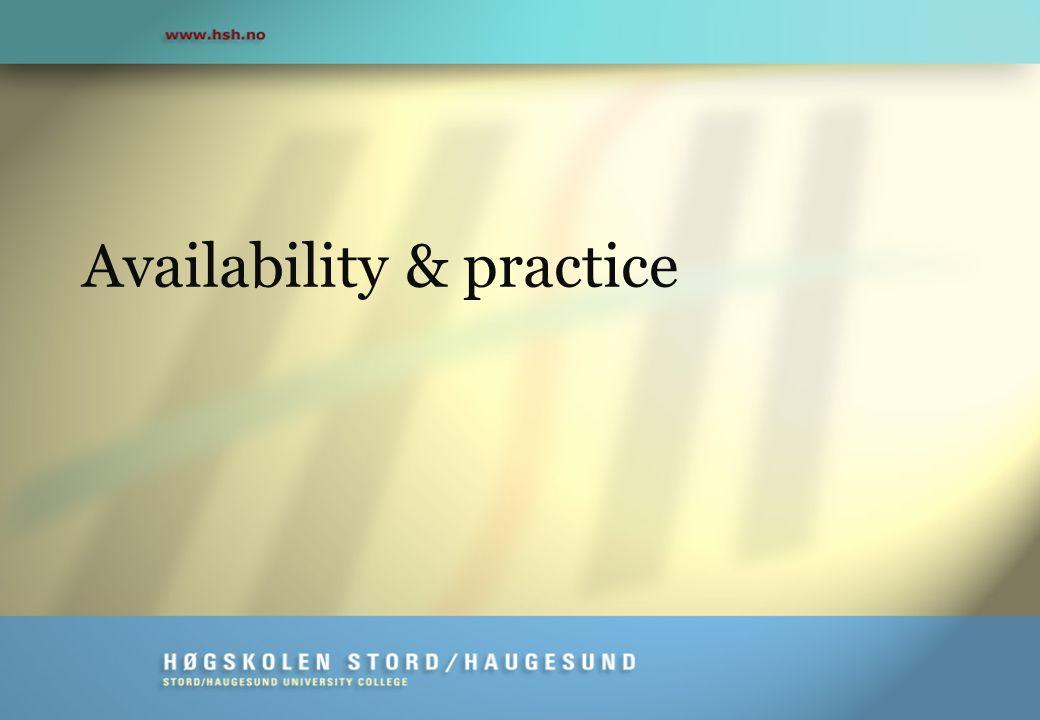 Availability & practice