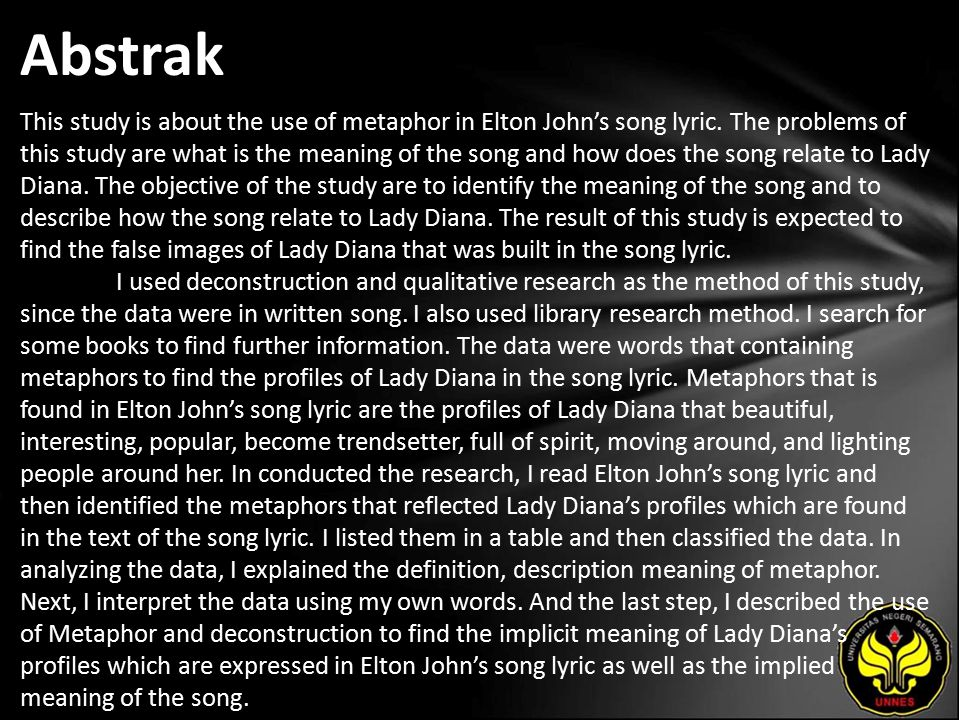 Abstrak This study is about the use of metaphor in Elton John's song lyric.