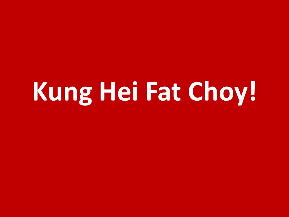 Kung Hei Fat Choy!