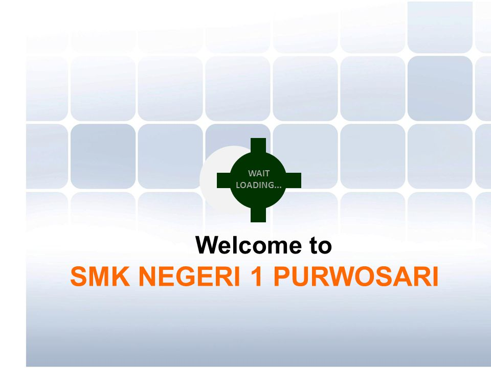 WAIT LOADING... Welcome to SMK NEGERI 1 PURWOSARI