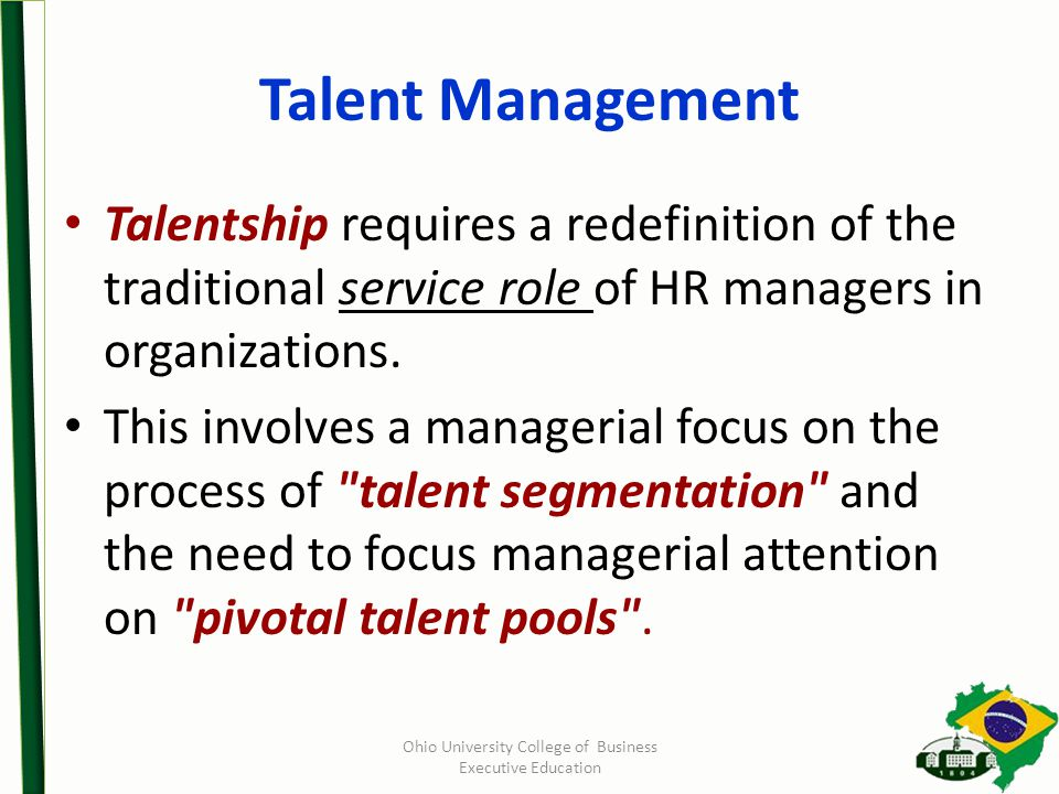 Talent Management Talentship requires a redefinition of the traditional service role of HR managers in organizations.