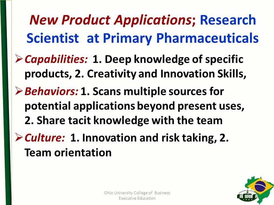New Product Applications; Research Scientist at Primary Pharmaceuticals  Capabilities: 1.