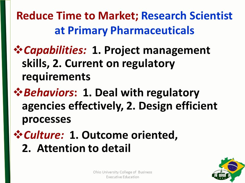 Reduce Time to Market; Research Scientist at Primary Pharmaceuticals  Capabilities: 1.
