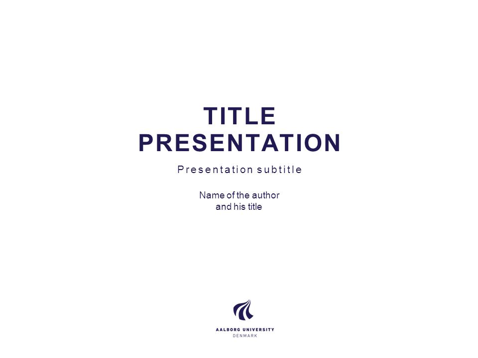 TITLE PRESENTATION Presentation subtitle Name of the author and his title