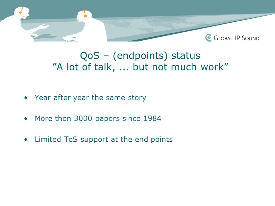 QoS – (endpoints) status A lot of talk,...