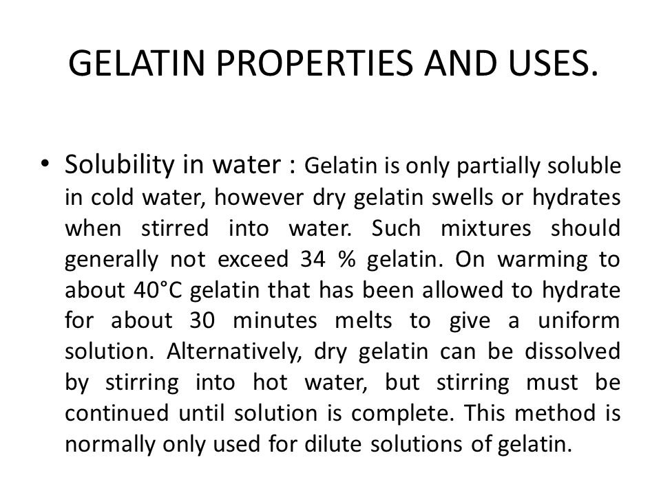 GELATIN PROPERTIES AND USES.