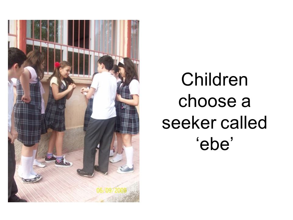 HIDE AND SEEK SAKLANBAÇ EMLAK KREDİ BANKASI İLKÖĞRETİM OKULU İstanbul/TURKEY This is how children from class 5 play hide and seek