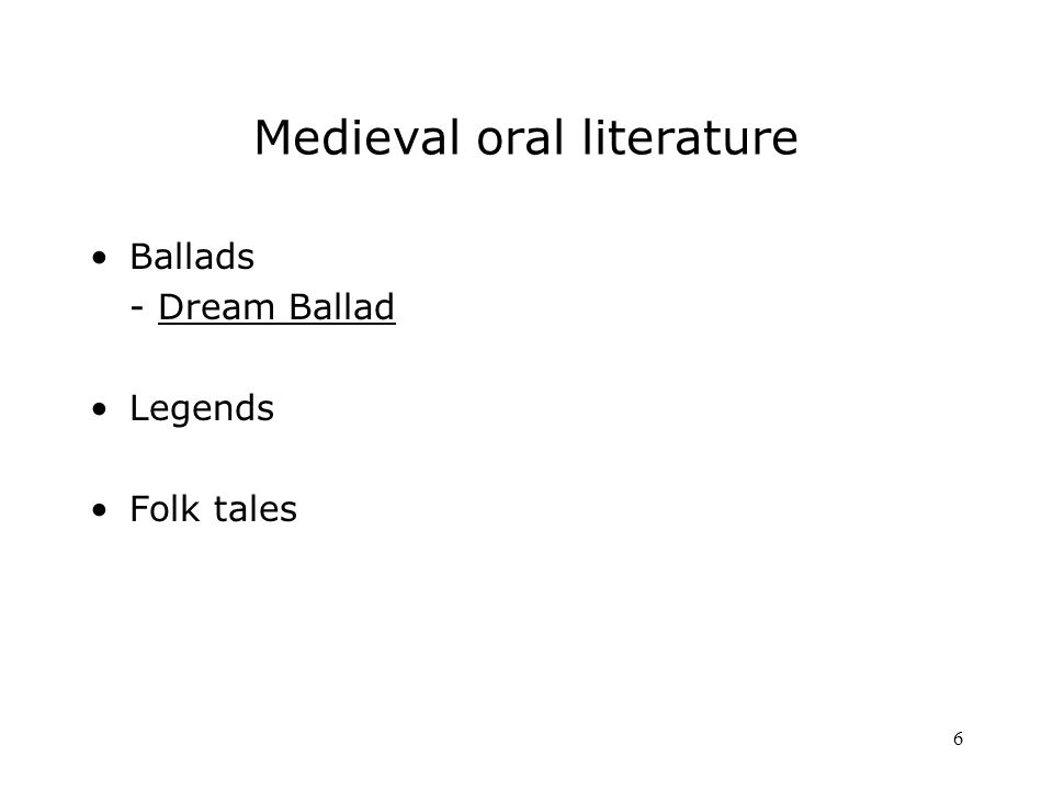 6 Medieval oral literature Ballads - Dream Ballad Legends Folk tales
