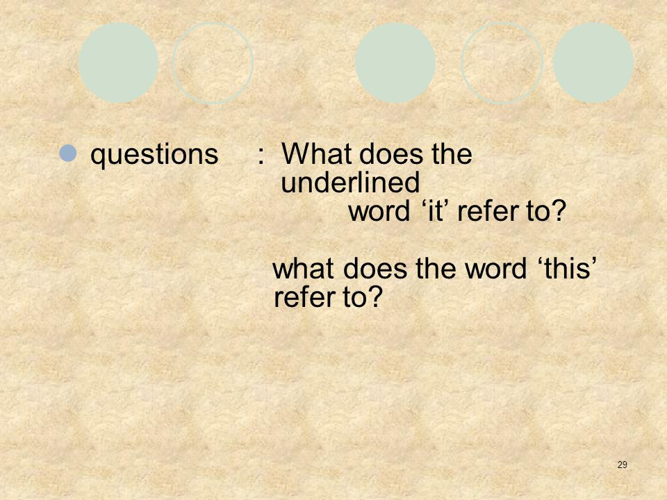 29 questions: What does the underlined word 'it' refer to what does the word 'this' refer to