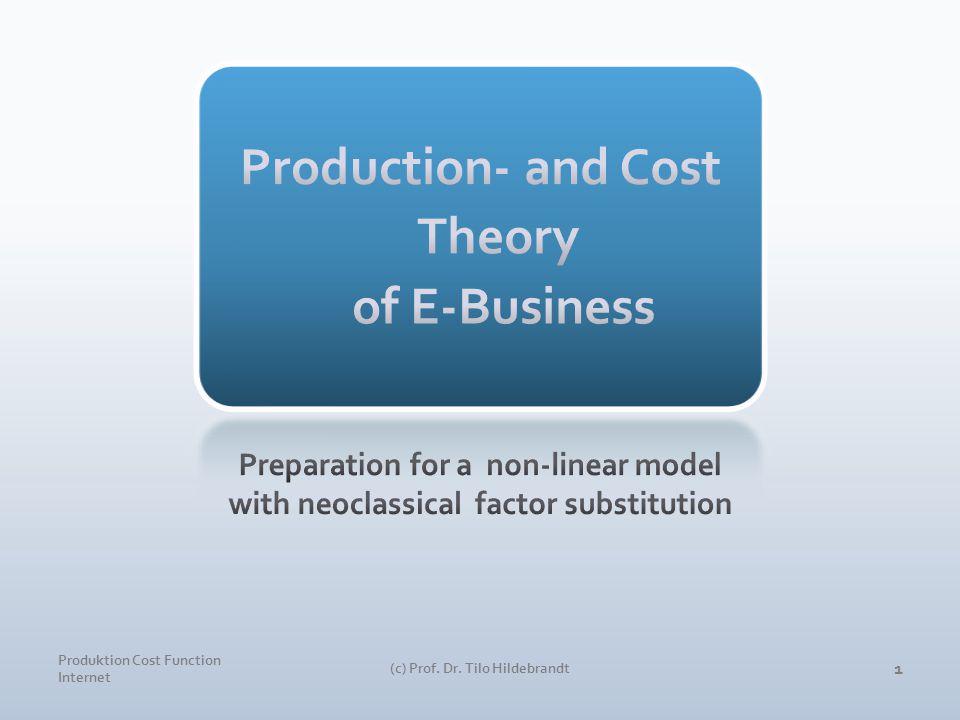 Produktion Cost Function Internet (c) Prof. Dr. Tilo Hildebrandt 1