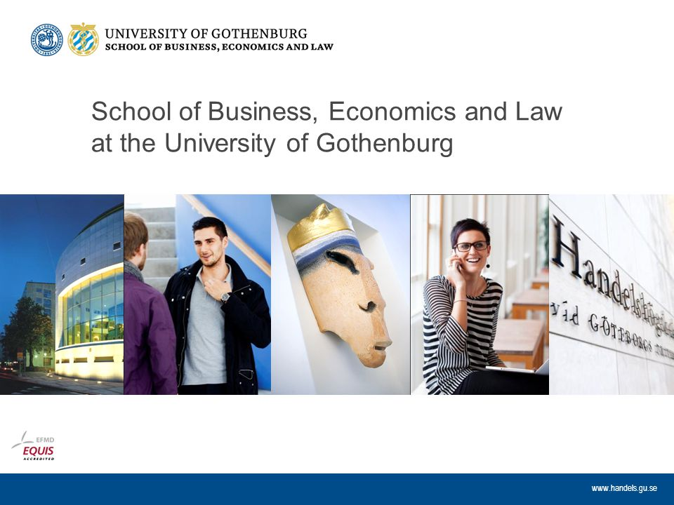 www.handels.gu.se School of Business, Economics and Law at the University of Gothenburg