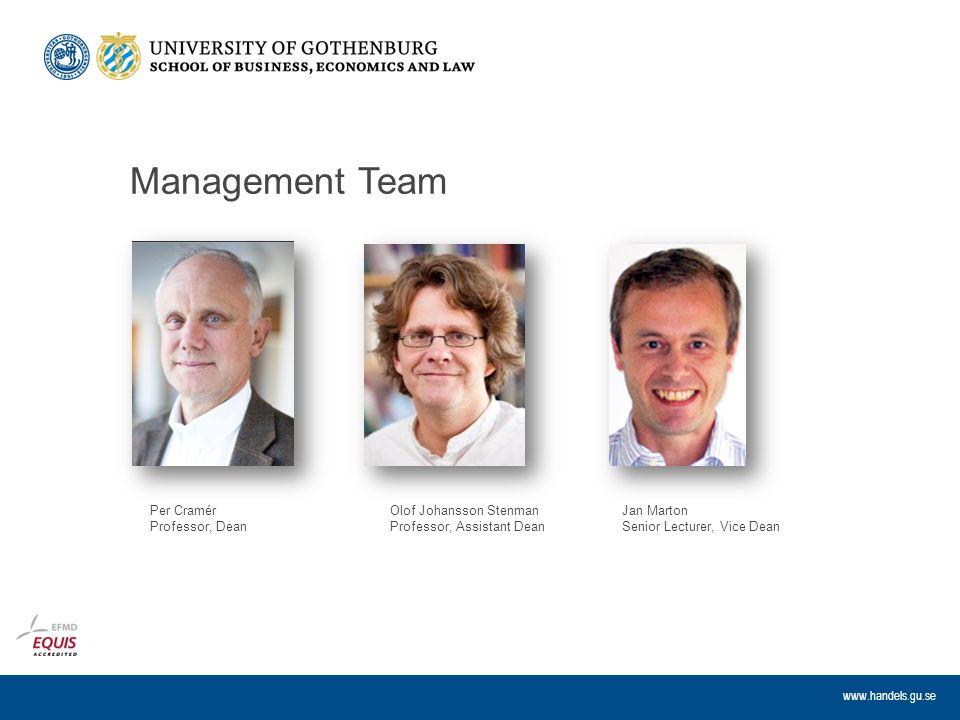 www.handels.gu.se Management Team Olof Johansson Stenman Professor, Assistant Dean Per Cramér Professor, Dean Jan Marton Senior Lecturer, Vice Dean