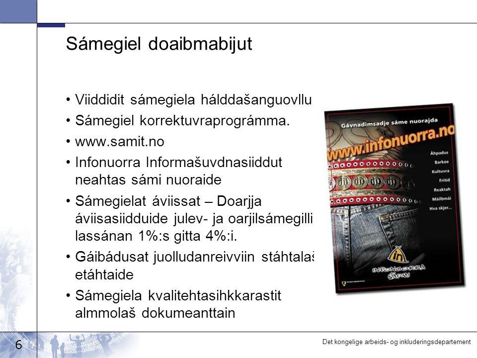 6 Det kongelige arbeids- og inkluderingsdepartement Sámegiel doaibmabijut Viiddidit sámegiela hálddašanguovllu Sámegiel korrektuvraprográmma.