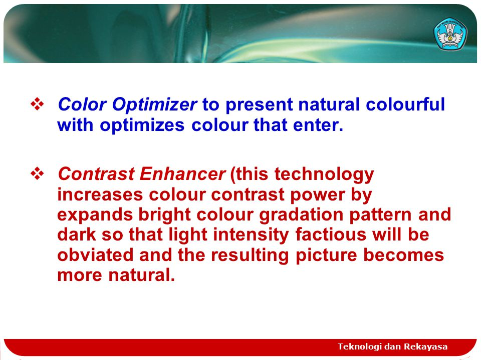 Teknologi dan Rekayasa  Color Optimizer to present natural colourful with optimizes colour that enter.