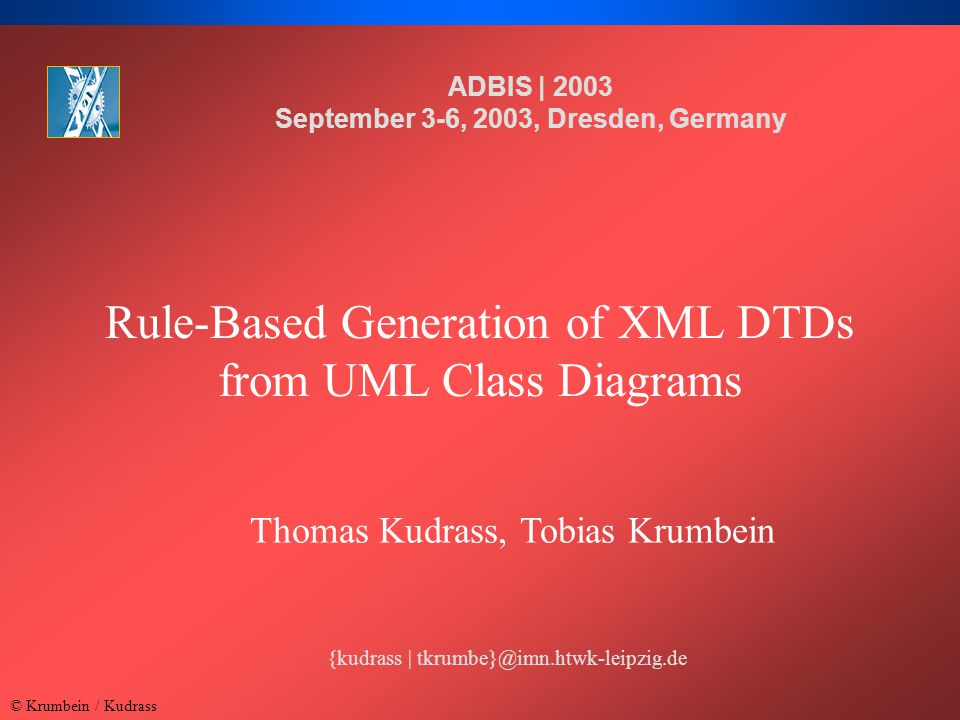 © Krumbein / Kudrass Rule-Based Generation of XML DTDs from UML Class Diagrams 22 UML Generalization to DTD Parameter Entities –defined for attributes and subelements of superclasses –subclass inherits attributes using parameter entities –single inheritance only Embedded Elements –superclass embedded into the subclass element –superclass element substituted by a choice list that contains the superclass element and all its subclass elements –multiple inheritance possible Motivation XMLDB Design UML  DM UML  DTD Design Process Conclusions Outlook