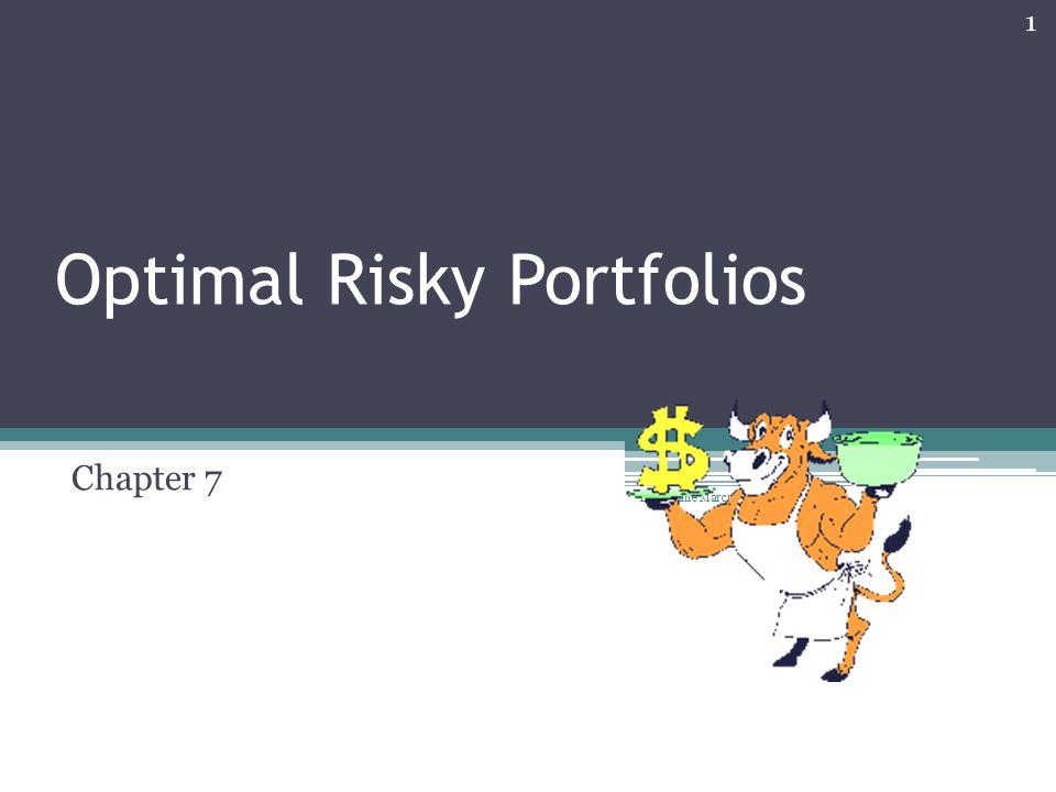 Optimal Risky Portfolios Chapter 7 1 Bodi Kane Marcus Ch 5
