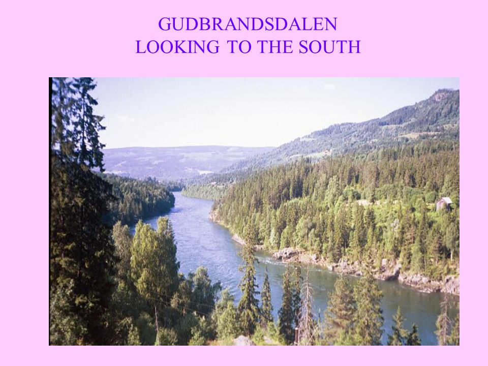GUDBRANDSDALEN LOOKING TO THE SOUTH